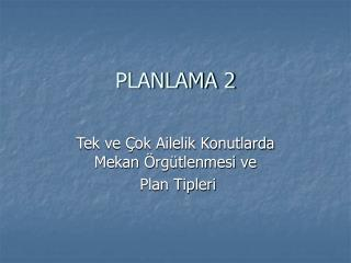 PLANLAMA 2