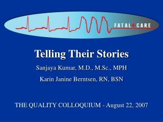THE QUALITY COLLOQUIUM - August 22, 2007