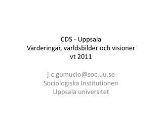 CDS - Uppsala Värderingar, världsbilder och visioner vt 2011