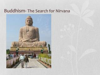 Buddhism-  The Search for Nirvana