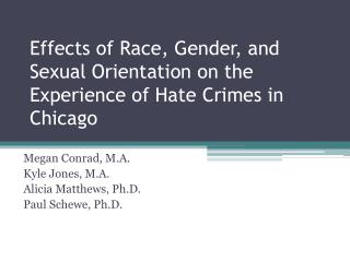 Effects of Race, Gender, and Sexual Orientation on the Experience of Hate Crimes in Chicago