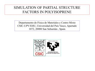 SIMULATION OF PARTIAL STRUCTURE FACTORS IN POLYISOPRENE