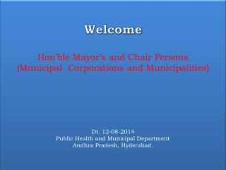 Welcome Hon'ble  Mayor's and Chair Persons (Municipal  Corporations and Municipalities)