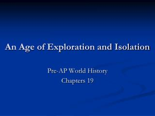 An Age of Exploration and Isolation