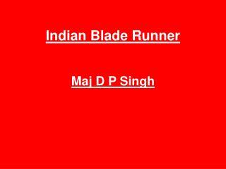 Indian Blade Runner