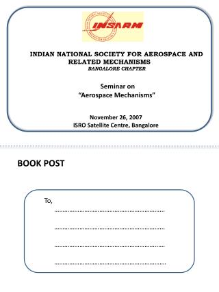 INDIAN NATIONAL SOCIETY FOR AEROSPACE AND RELATED MECHANISMS BANGALORE CHAPTER