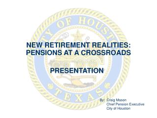 NEW RETIREMENT REALITIES: PENSIONS AT A CROSSROADS