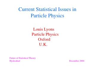 Current Statistical Issues in  Particle Physics