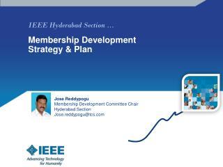 IEEE Hyderabad Section … Membership Development Strategy & Plan