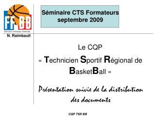 Le CQP  « T echnicien  S portif  R égional de  B asket B all»