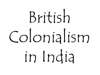 British Colonialism in India