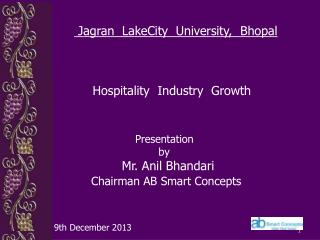 Presentation                                  by Mr. Anil Bhandari