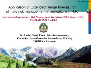 Dr. Ranbir Singh Rana , Scientist (Agronomy) Centre for  Geo-informatics Research and Training