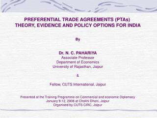 PREFERENTIAL TRADE AGREEMENTS (PTAs) THEORY, EVIDENCE AND POLICY OPTIONS FOR INDIA