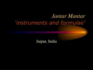 Jantar Mantar 'instruments and formulae'