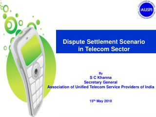 Dispute Settlement Scenario  in Telecom Sector