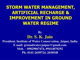 STORM WATER MANAGEMENT, ARTIFICIAL RECHARGE & IMPROVEMENT IN GROUND WATER REGIME