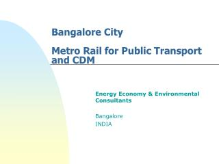 Bangalore City Metro Rail for Public Transport and CDM