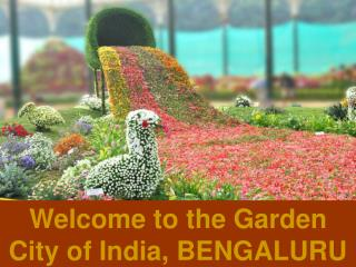 Welcome to the Garden City of India, BENGALURU