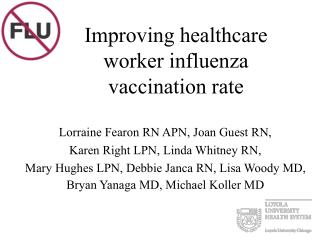 Improving healthcare  worker influenza  vaccination rate