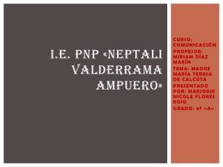 I.E. PNP «NEPTALI VALDERRAMA AMPUERO»