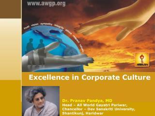 Dr. Pranav Pandya, MD Head – All World Gayatri Pariwar,  Chancellor – Dev Sanskriti University,