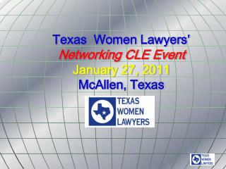 Texas  Women Lawyers' Networking CLE Event January 27, 2011 McAllen, Texas