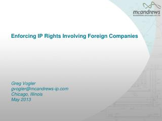 Enforcing IP Rights Involving Foreign Companies