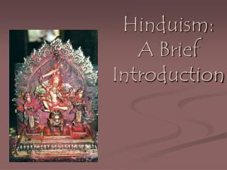 Hinduism:  A Brief Introduction