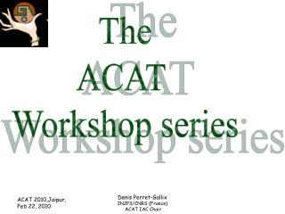 The ACAT  Workshop series