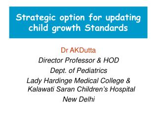 Strategic option for updating child growth Standards