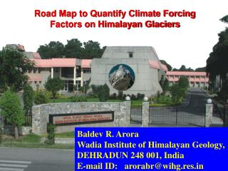 Road Map to Quantify Climate Forcing  Factors on Himalayan Glaciers
