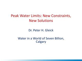 Peak Water Limits: New Constraints, New Solutions
