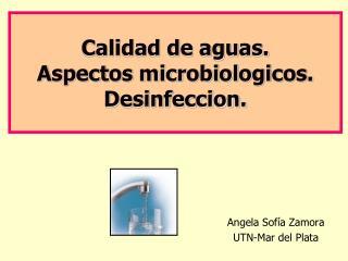 Calidad de aguas.  Aspectos microbiologicos. Desinfeccion.