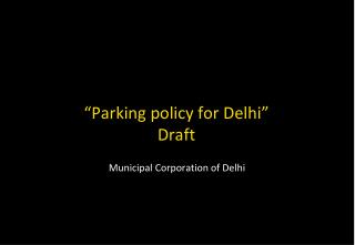 """Parking policy for Delhi"" Draft"