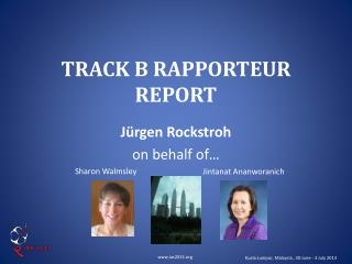 TRACK B RAPPORTEUR REPORT