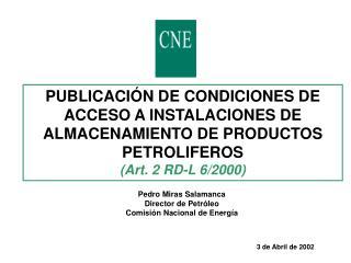 PUBLICACIÓN DE CONDICIONES DE ACCESO A INSTALACIONES DE ALMACENAMIENTO DE PRODUCTOS PETROLIFEROS