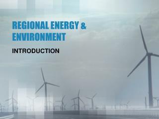 REGIONAL ENERGY & ENVIRONMENT