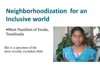 Neighborhoodization  for an Inclusive world