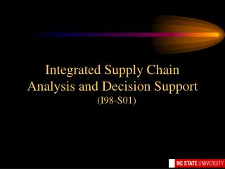 Integrated Supply Chain Analysis and Decision Support I98-S01