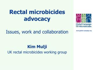 Rectal microbicides advocacy Issues, work and collaboration