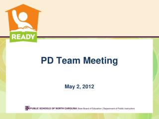 PD Team Meeting May 2, 2012