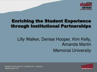 Enriching the Student Experience through Institutional Partnerships
