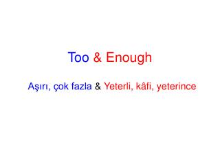 Too  & Enough