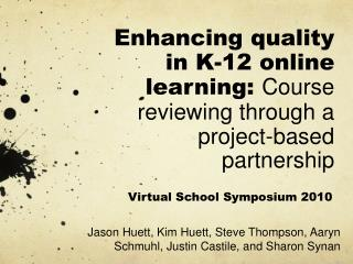 Enhancing quality in K-12 online learning:  Course reviewing through a project-based partnership