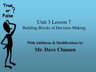 Unit 3 Lesson 7 Building Blocks of Decision Making