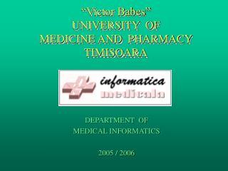 """Victor Babes"" UNIVERSITY  OF   MEDICINE AND  PHARMACY  TIMISOARA"