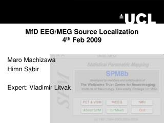 MfD EEG/MEG Source Localization 4 th  Feb 2009