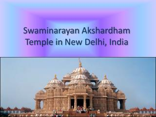 Swaminarayan Akshardham  Temple in  New Delhi, India