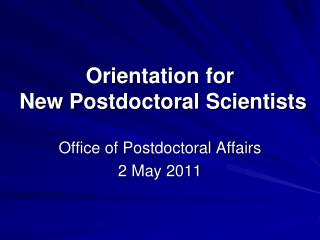 Orientation for   New Postdoctoral Scientists